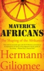 Maverick Africans : The shaping of the Afrikaners - eBook