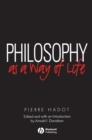 Philosophy as a Way of Life : Spiritual Exercises from Socrates to Foucault - Book