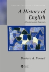 A History of English : A Sociolinguistic Approach - Book