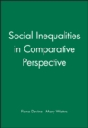 Social Inequalities in Comparative Perspective - Book