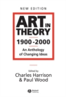 Art in Theory 1900 - 2000 : An Anthology of Changing Ideas - Book