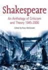 Shakespeare : An Anthology of Criticism and Theory 1945-2000 - Book