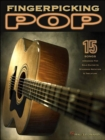 Fingerpicking Pop : 15 Songs Arranged for Solo Guitar in Standard Notation and Tab - Book
