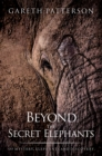 Beyond the Secret Elephants : On mystery, elephants and discovery - eBook