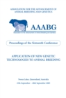 Application of New Genetic Technologies to Animal Breeding : Proceedings of the 16th Biennial Conference of the Association for the Advancement of Animal Breeding and Genetics (AAABG) 25-28 September - eBook