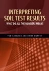 Interpreting Soil Test Results : What Do All the Numbers Mean? - eBook