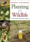 Planting for Wildlife : A Practical Guide to Restoring Native Woodlands - eBook