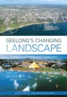 Geelong's Changing Landscape : Ecology, Development and Conservation - Book