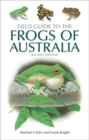 Field Guide to the Frogs of Australia : Revised Edition - eBook