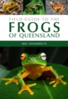Field Guide to the Frogs of Queensland - eBook