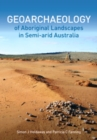 Geoarchaeology of Aboriginal Landscapes in Semi-arid Australia - eBook