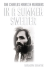 In A Summer Swelter : The Charles Manson Murders - eBook