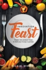 Innovation Feast : Create New Product Ideas to Feed Your Hungry Business - eBook