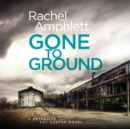 Gone to Ground - eAudiobook