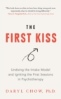 The First Kiss : Undoing the Intake Model and Igniting First Sessions in Psychotherapy - eBook