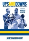 Ups And Downs: The Inside Stories From Leeds United's Biggest Matches - Book