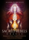 Sacred Rebels Oracle - Revised Edition : Guidance for Living a Unique and Authentic Life - Book