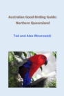 Australian Good Birding Guide: Northern Queensland - eBook