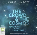 The Crowd & the Cosmos : Adventures in the Zooniverse - Book