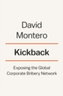 Kickback : Exposing the Global Corporate Bribery Network - Book