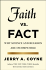 Faith Versus Fact : Why Science and Religion are Incompatible - Book