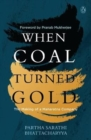 When Coal Turned Gold : The Making of a Maharatna Company - Book