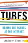 Tubes : Behind the Scenes at the Internet - eBook