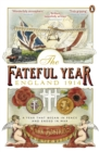 The Fateful Year : England 1914 - Book