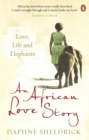 An African Love Story : Love, Life and Elephants - Book
