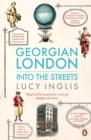 Georgian London : Into the Streets - Book