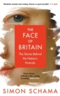 The Face of Britain : The Stories Behind the Nation's Portraits - Book
