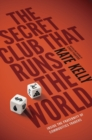 The Secret Club That Runs the World : Inside the Fraternity of Commodity Traders - Book