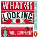 What Are You Looking At? (Audio Series) : Suprematism/Constructivism - eAudiobook