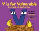 V is for Vulnerable : Life Outside the Comfort Zone: An ABC for Grownups - eBook