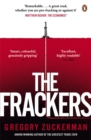 The Frackers : The Outrageous Inside Story of the New Energy Revolution - Book