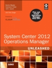 System Center 2012 Operations Manager Unleashed - Book