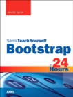 Bootstrap in 24 Hours, Sams Teach Yourself - Book