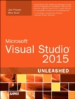 Microsoft Visual Studio 2015 Unleashed - Book