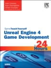 Unreal Engine 4 Game Development in 24 Hours, Sams Teach Yourself - Book