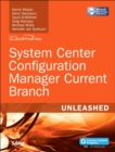 System Center Configuration Manager Current Branch Unleashed - Book