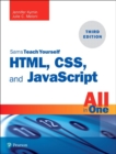 HTML, CSS, and JavaScript All in One : Covering HTML5, CSS3, and ES6, Sams Teach Yourself - Book