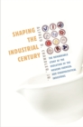 Shaping the Industrial Century - eBook