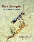 Desert Navigator : The Journey of an Ant - Book