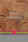 Making Civilizations : The World before 600 - Book