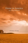 Home in America : On Loss and Retrieval - Book