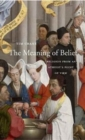 The Meaning of Belief : Religion from an Atheist's Point of View - Book