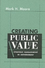 Creating Public Value : Strategic Management in Government - Book