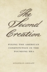 The Second Creation : Fixing the American Constitution in the Founding Era - Book