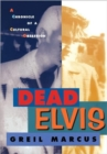 Dead Elvis : A Chronicle of a Cultural Obsession - Book