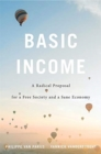 Basic Income : A Radical Proposal for a Free Society and a Sane Economy - Book